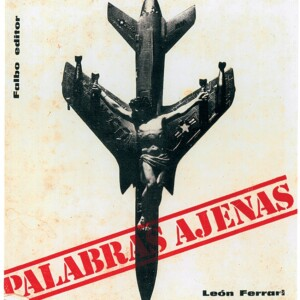 León Ferrari, Palabras Ajenas (1967), The Words of Others, REDCAT, Pacific Standard Time: LA/LA